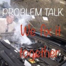 ?Problem talk ?